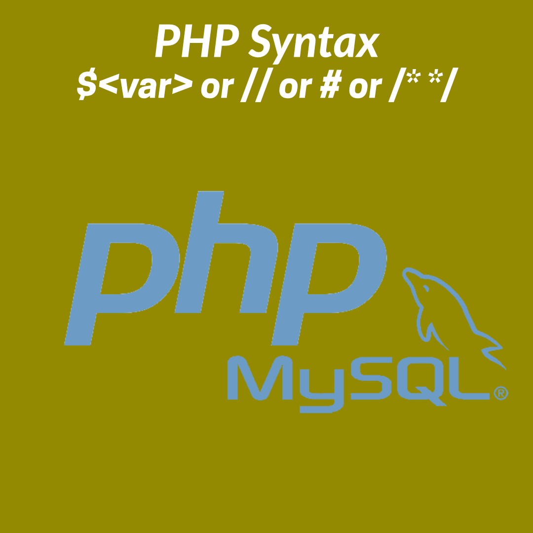 What are the basic syntax of PHP?